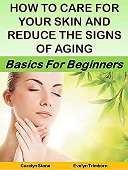 Care Your Reduce Signs Aging ebook