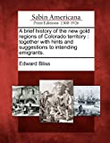 A Brief History of the New Gold Regions of Colorado Territory, Edward Bliss, 1275833942