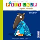 """Afficher """"P'tit Loup P'tit Loup a peur du noir"""""""