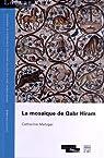 La mosaïque de Qabr Hiram par Metzger