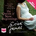 The Queen of New Beginnings Audiobook by Erica James Narrated by Juanita McMahon