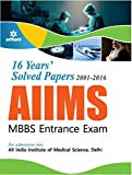 16 Years' Solved Papers 2001-2016: AIIMS MBBS Entrance Exam