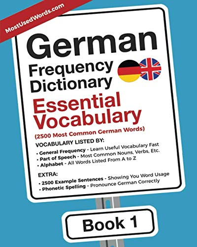 German Frequency Dictionary - Essential Vocabulary: 2500 Most Common German Words (German-English) (The Best German Dictionary)
