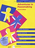 Early Childhood Adventures in Peacemaking, Educators for Social Responsibility and Sandy Tsubokawa Whittall, 0942349091