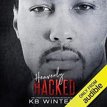 Amazon com: Heavenly Hacked (Audible Audio Edition): KB Winters