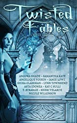 Twisted Fables Anthology by Shira Glassman (2016-03-09)