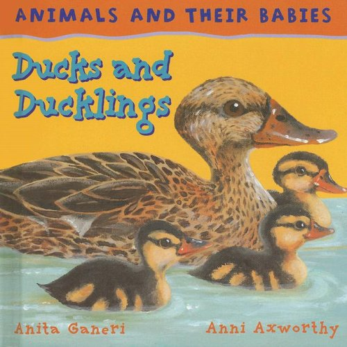 Read Online Ducks and Ducklings (Animals and Their Babies) pdf epub