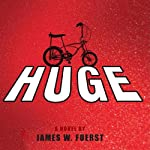 Huge: A Novel | James W. Fuerst
