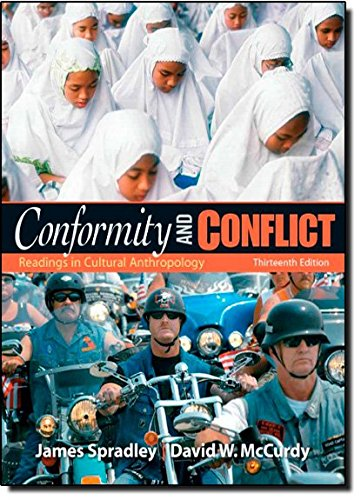 Conformity and Conflict: Readings in Cultural Anthropology (13th Edition)