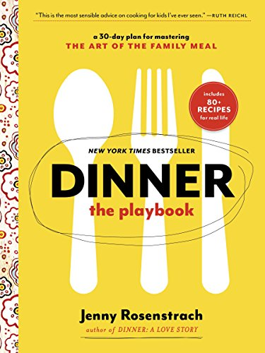 Dinner: The Playbook: A 30-Day Plan for Mastering the Art of the Family Meal cover