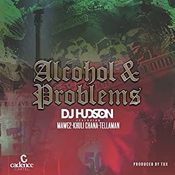 Alcohol & Problems (feat. Khuli Chana, Mawe2, Tellaman ...