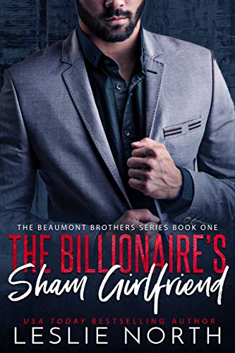 (The Billionaire's Sham Girlfriend (The Beaumont Brothers Book 1))