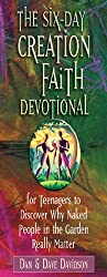 The Six-Day Creation Faith Devotional: For Teenagers to Discover Why Naked People in the Garden Really Matter