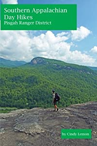 Southern Appalachian Day Hikes: Pisgah Ranger District