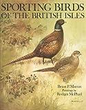 Sporting Birds of the British Isles, Brian P. Martin, 0715384473