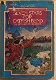 Seven Stars for Catfish Bend, Ben L. Burman, 0380534886