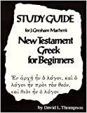 New Testament Greek Beginnings, Thompson, 0024206504