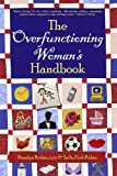 The Overfunctioning Woman's Handbook, Rosalynn  Rivkin and Sally Park  Rubin, 0979680700