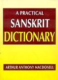 Practical Sanskrit Dictionary, Arthur Anthony MacDonell, 8120820002