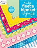 Easy Fleece Blanket Edgings: 30 New Ways to Fashion Fleece