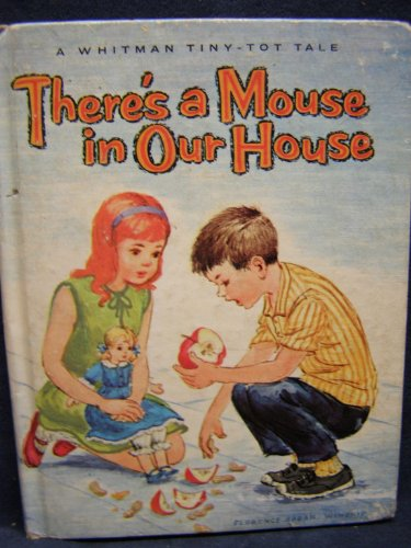 (There's a Mouse in Our House (A Whitman Tiny Tot Tale))
