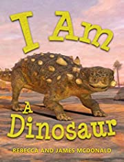 I Am A Dinosaur: A Dinosaur Book for Kids