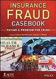 Insurance Fraud Casebook, , 1118617711