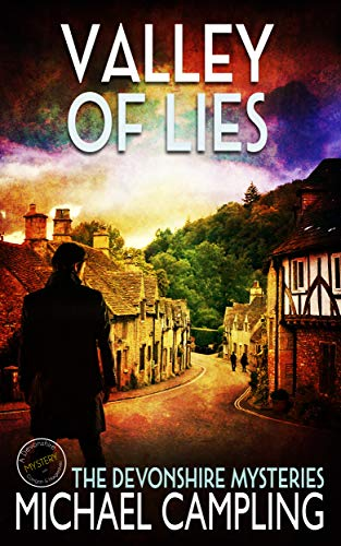 Valley of Lies: A British Mystery (The Devonshire Mysteries Book 2) by [Campling, Michael]