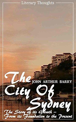 The City of Sydney (John Arthur Barry) - fully illustrated - (Literary Thoughts - Australia George Sydney Street