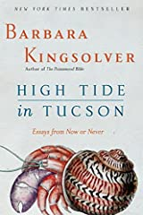 High Tide in Tucson: Essays from Now or Never Paperback