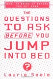 The Questions to Ask Before You Jump into Bed, Laurie Seale, 0399532056