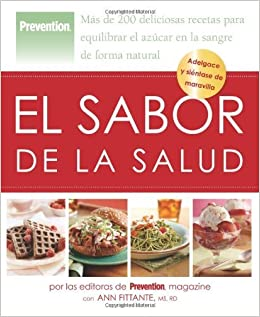 Book El sabor de la salud: M??s de 200 deliciosas recetas para equilibrar el az??car en la sangre de forma natural by Ann Fittante (2009-03-31)