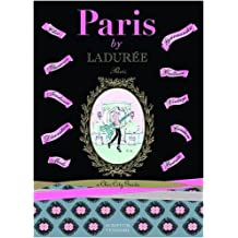 Paris by Ladurée: A Chic City Guide