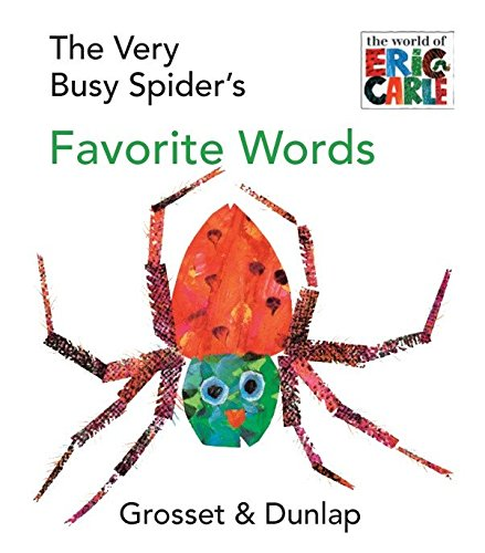 The Very Busy Spider's Favorite Words (World of Eric Carle)