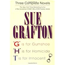"""Three Complete Novels: """"G"""" Is for Gumshoe, """"H"""" Is for Homicide, and """"I"""" Is for Innocent"""