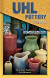 Uhl Pottery Identification & Value Guide (UHLL Pottery Identification & Value Guide)