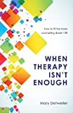 When Therapy Isn't Enough, Mary Detweiler, 161739937X