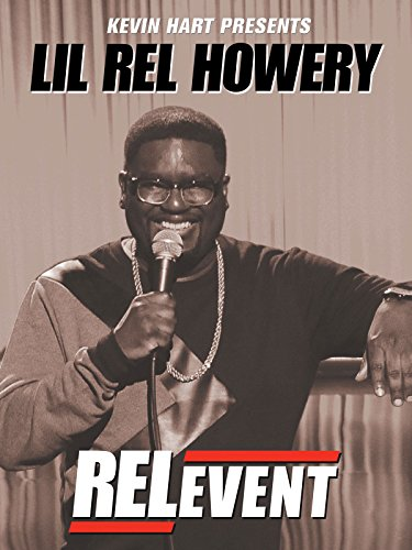 Kevin Hart Presents  Lil Rel Howery  Relevant