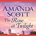 The Rose at Twilight Audiobook by Amanda Scott Narrated by Nicky Baker