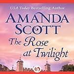 The Rose at Twilight | Amanda Scott