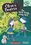 The Super-Smelly Moldy Blob (Olive and Beatrix. Scholastic Branches)