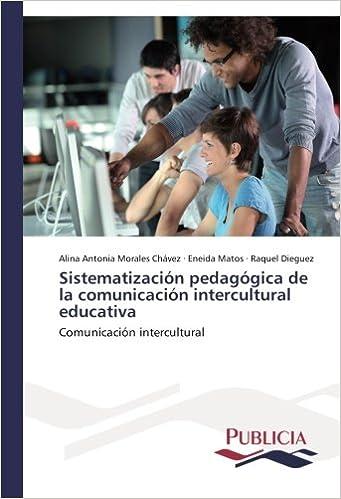 Sistematización pedagógica de la comunicación intercultural educativa: Comunicación intercultural
