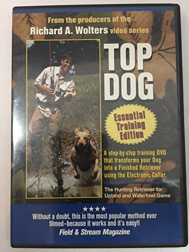 Richard A. Wolters Top Dog Essential Training Edition (Instructional DVD for proper use of the Electronic Collar) (Collar Dvd Electronic Training)