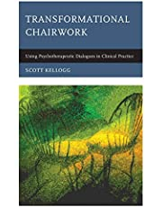 Transformational Chairwork: Using Psychotherapeutic Dialogues in Clinical Practice