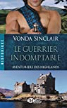 Aventuriers des Highlands, Tome 2 : Le guerrier indomptable par Sinclair