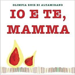 Io E Te Mamma Un Libro Da Completare E Regalare Alla Mamma