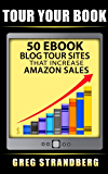 Tour Your Book: 50 eBook Blog Tour Sites That Increase Amazon Sales