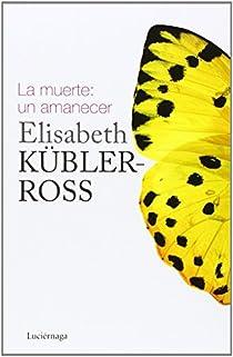 La muerte: un amanecer par Kübler-Ross