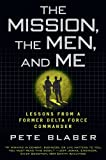 Book cover for The Mission, The Men, and Me: Lessons from a Former Delta Force Commander