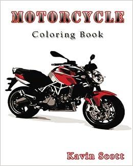 Amazon.com: Motorcycle Coloring Book (9781532811999): Kavin Scott: Books
